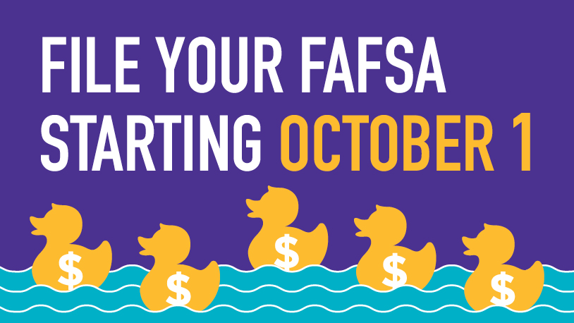 File your FAFSA beginning October 1